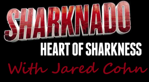 Sharknado: Heart of Sharkness